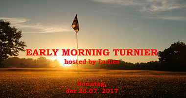 1. Early Morning Turnier